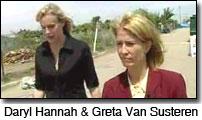 Daryl Hannah and Greta Van Susteren